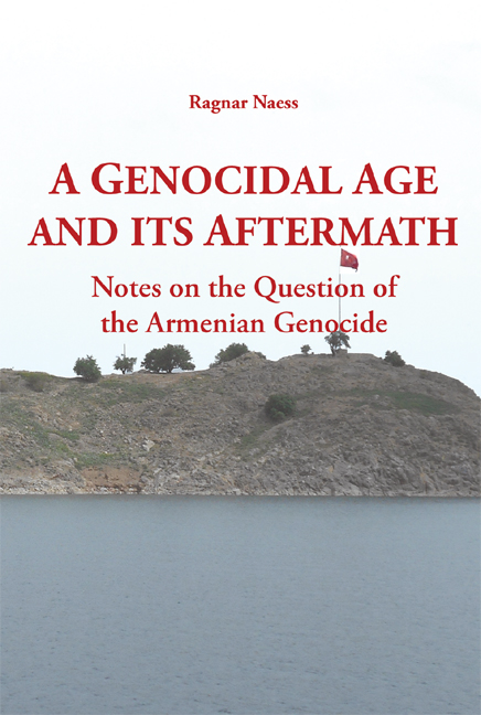 A Genocidal Age and its Aftermath: Notes on the Question of the Armenian Genocide