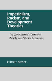 Imperialism, Racism, and Development Theories: The Construction of a Dominant Paradigm on Ottoman Armenians