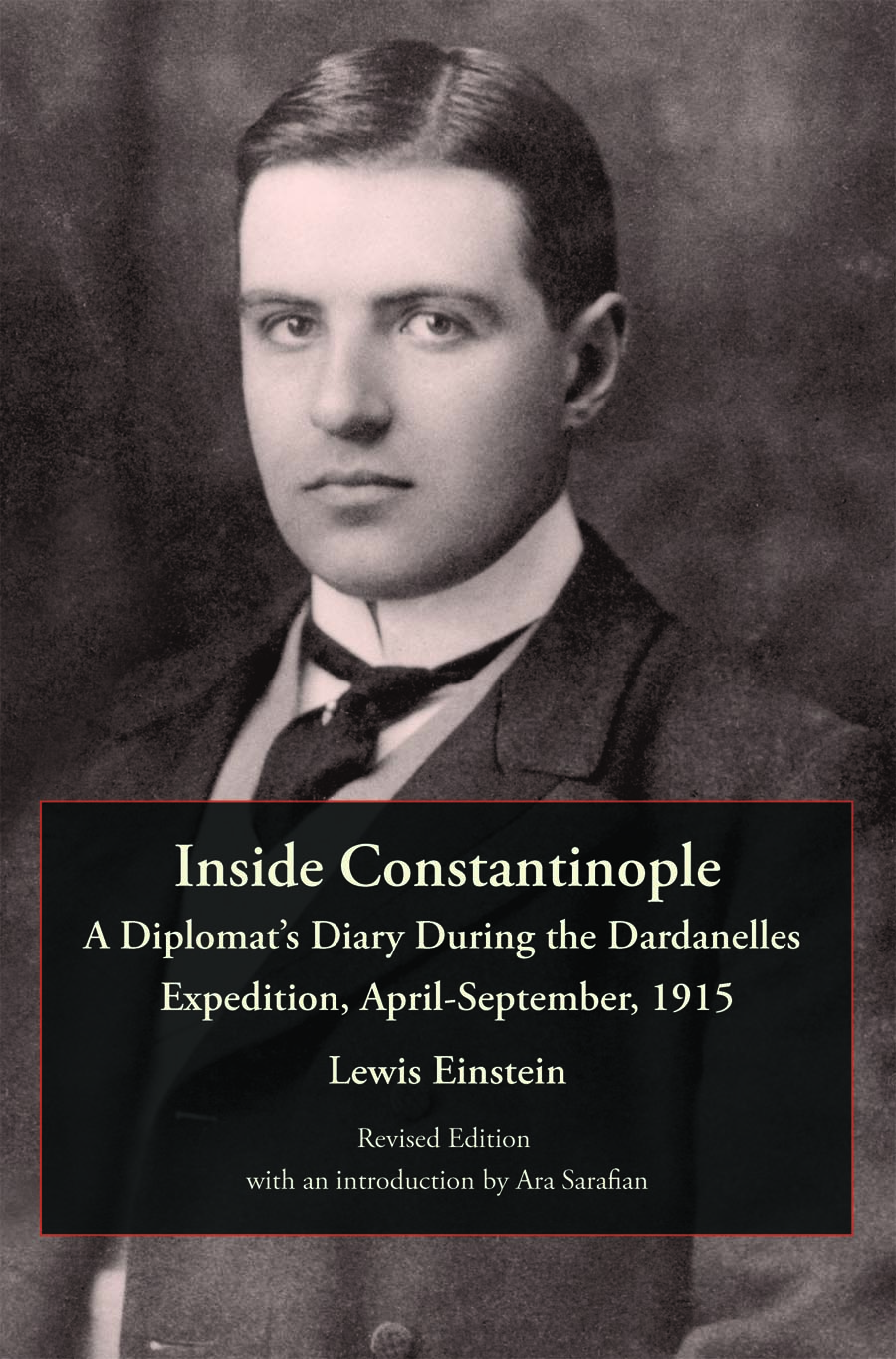 Inside Constantinople: A Diplomatist's Diary During the Dardanelles Expedition, April-September, 1915