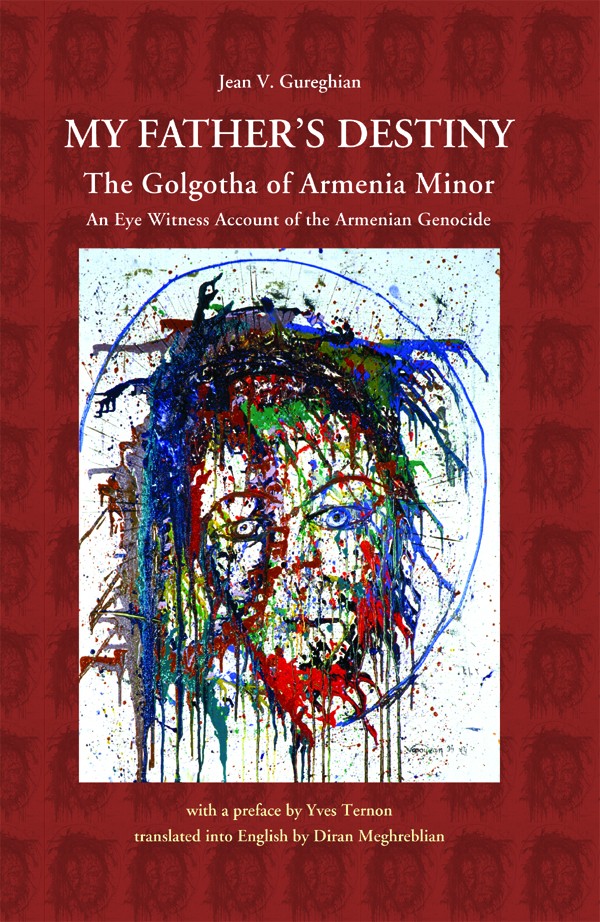 My Father's Destiny: The Golgotha of Armenia Minor