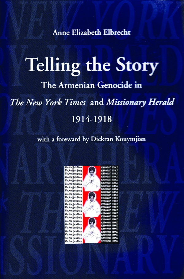 Telling the Story: The Armenian Genocide in the Pages of The New York Times and Missionary Herald